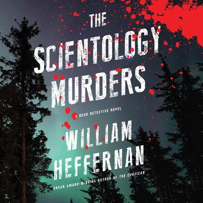 William Heffernan The Scientology Murders - Dead Detective 2 (Unabridged) william heffernan the dead detective the dead detective 1 unabridged