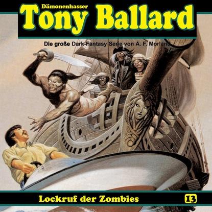 A. F. Morland Tony Ballard, Folge 13: Lockruf der Zombies a f morland thriller spannung 2021 13 urlaubs krimis auf 1527 seiten