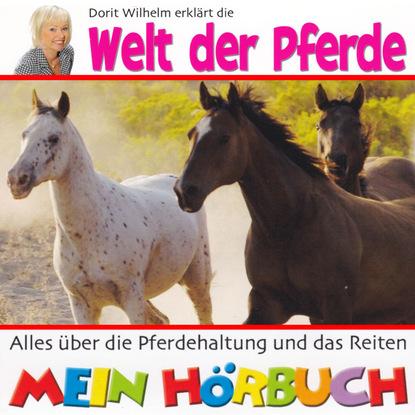 Doritt Wilhelm Dorit Wilhelm erklärt, Dorit Wilhelm erklärt die Welt der Pferde wilhelm leber aufeinander zugehen
