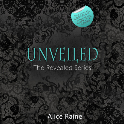 Alice Raine Unveiled - The Revealed Series, Book 3 (Unabridged) alice raine unveiled the revealed series 3 unabridged