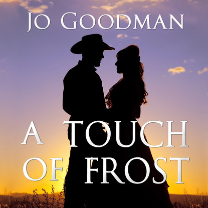 Jo Goodman A Touch of Frost - Cowboys of Colorado, Book 1 (Unabridged) charlotte page inked danika frost book 1 unabridged