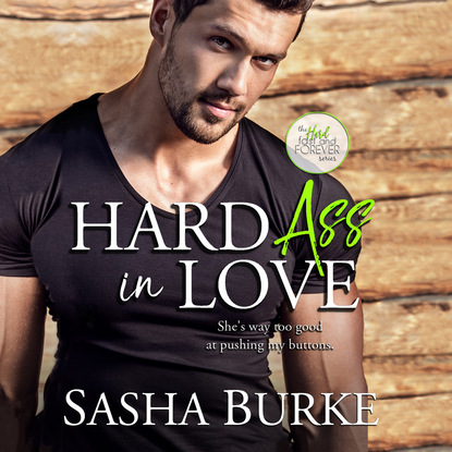 Sasha Burke Hard Ass in Love - Hard, Fast, and Forever 2 (Unabridged) sasha burke hard ass in love hard fast and forever 2 unabridged