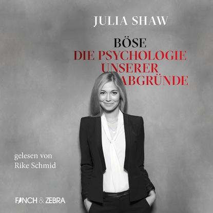 Джулия Шоу Böse: Die Psychologie unserer Abgründe (Ungekürzte Lesung) недорого