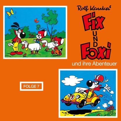 Rolf Kauka Fix und Foxi, Fix und Foxi und ihre Abenteuer, Folge 7