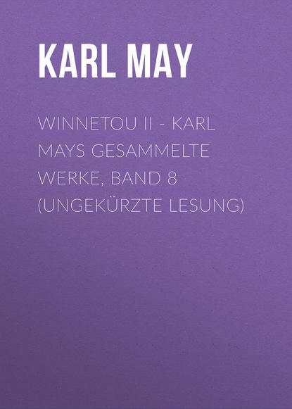 Karl May Winnetou II - Karl Mays Gesammelte Werke, Band 8 (Ungekürzte Lesung) недорого