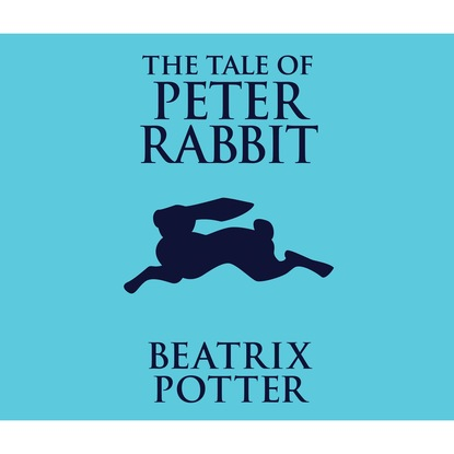 Beatrix Potter The Tale of Peter Rabbit (Unabridged) potter beatrix peter rabbit my first little library 4 books