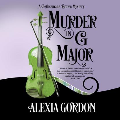 Alexia Gordon Murder in G Major - A Gethsemane Brown Mystery 1 (Unabridged)