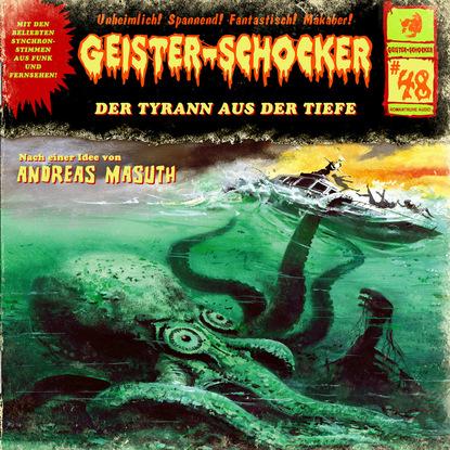 Andreas Masuth Geister-Schocker, Folge 48: Der Tyrann aus der Tiefe bob collins geister schocker folge 73 vampire auf der bohrinsel