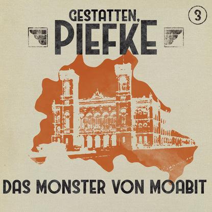 Фото - Markus Topf Gestatten, Piefke, Folge 3: Das Monster von Moabit rona walter midnight sin folge 2 die unendlichkeit der miss winter extended version