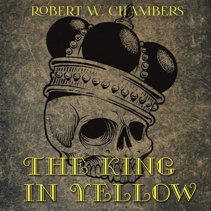 Фото - Chambers Robert William The King in Yellow burton r f the signet classic book of american short stories