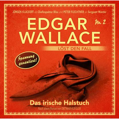 Dietmar Kuegler Edgar Wallace, Edgar Wallace löst den Fall, Nr. 2: Das irische Halstuch недорого