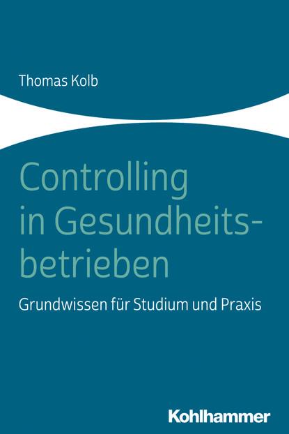 Thomas Kolb Controlling in Gesundheitsbetrieben peter schad waldböden ein bildatlas der wichtigsten bodentypen aus österreich deutschland und der schweiz