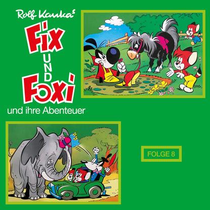 Rolf Kauka Fix und Foxi, Fix und Foxi und ihre Abenteuer, Folge 8 rolf kauka fix und foxi folge 2 abenteuer im orient