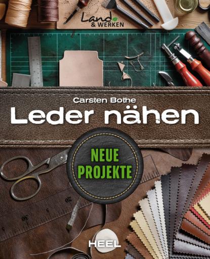 Carsten Bothe Leder nähen - Neue Projekte недорого