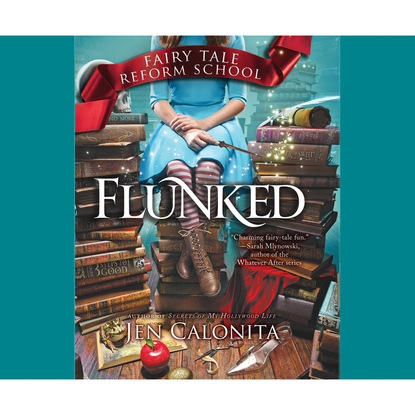 Flunked - Fairy Tale Reform School, Book 1 (Unabridged) фото