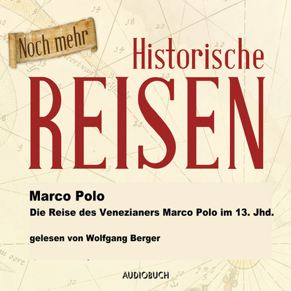 Фото - Марко Поло Die Reise des Venezianers Marco Polo im 13. Jahrhundert (Lesung in Auszügen) mulo francel die reise nach batumi