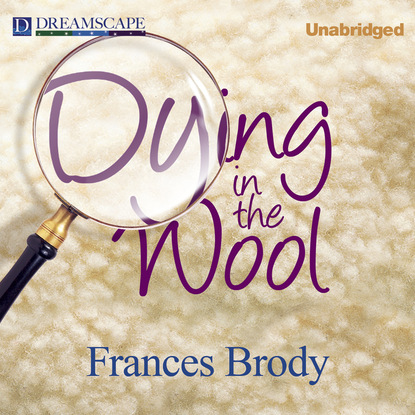 Frances Brody Dying in the Wool - A Kate Shackleton Mystery 1 (Unabridged) kate carlisle one book in the grave a bibliophile mystery 5 unabridged
