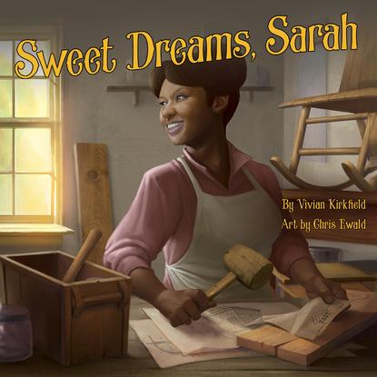Vivian Kirkfield Sweet Dreams, Sarah - From Slavery to Inventor (Unabridged) alessandra de lyte surrender to slavery