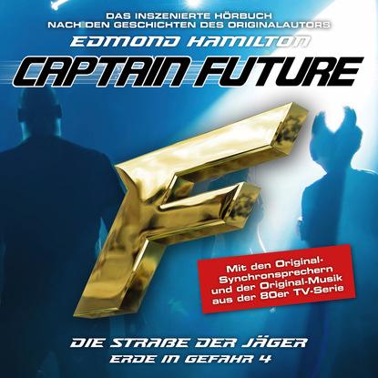 Edmond Hamilton Captain Future, Erde in Gefahr, Folge 4: Die Straße der Jäger edmond hamilton captain future der sternenkaiser folge 2 die macht des sternenkaisers