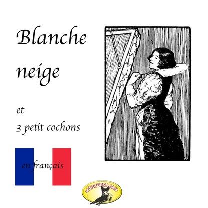 Joseph Jacobs Contes de fées en français, Blanche Neige / Les trois petit cochons