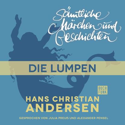 Ганс Христиан Андерсен H. C. Andersen: Sämtliche Märchen und Geschichten, Die Lumpen ганс христиан андерсен h c andersen sämtliche märchen und geschichten die lumpen