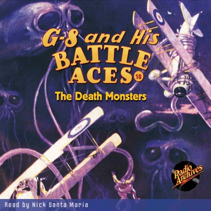 The Death Monsters - G-8 and His Battle Aces 18 (Unabridged)