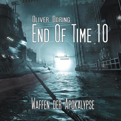 Oliver Döring End of Time, Folge 10: Waffen der Apokalypse (Oliver Döring Signature Edition) josephine klingebeil durers apokalypse