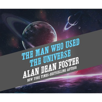 The Man Who Used the Universe (Unabridged) фото