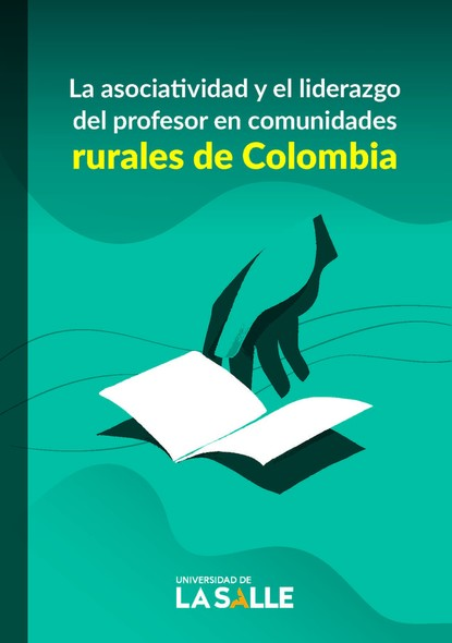Daniel Lozano Flórez La asociatividad y el liderazgo del profesor en comunidades rurales de Colombia saúl uribe el riesgo y su incidencia en la responsabilidad civil y del estado