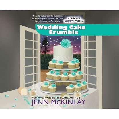 Jenn Mckinlay Wedding Cake Crumble - A Cupcake Bakery Mystery 10 (Unabridged) angie sage todhunter moon book one pathfinder