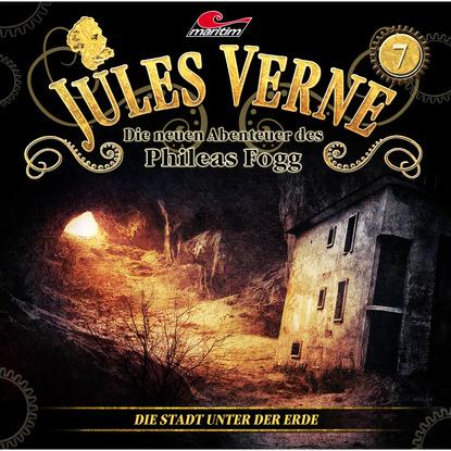 Marc Freund Jules Verne, Die neuen Abenteuer des Phileas Fogg, Folge 7: Die Stadt unter der Erde marc freund jules verne die neuen abenteuer des phileas fogg folge 15 die schwimmende stadt