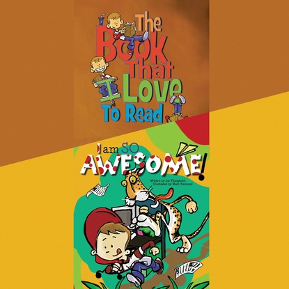 Joe Fitzpatrick Book That I Love To Read, The / I Am So Awesome (Unabridged) the genius book i youth