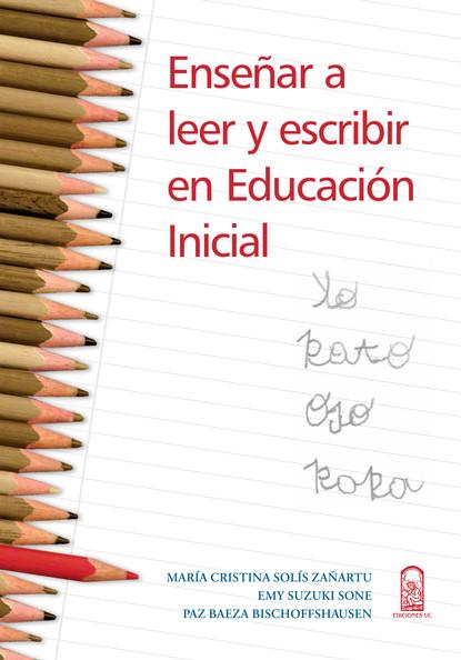 María Cristina Solís Zañartu Enseñar a leer y escribir en educación inicial eduardo huaytán martínez la voz el viento y la escritura
