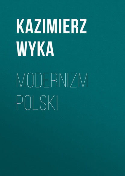 Kazimierz Wyka Modernizm polski jerzy grzybowski emigracja zarobkowa z polski na łotwę i do estonii w latach 1928 1939