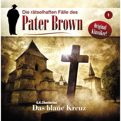 Markus Winter Die rätselhaften Fälle des Pater Brown, Folge 1: Das blaue Kreuz markus winter die rätselhaften fälle des pater brown folge 5 das seltsame verbrechen des john boulnois