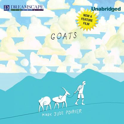 Фото - Mark Jude Poirier Goats (Unabridged) cheryl k smith raising goats for dummies