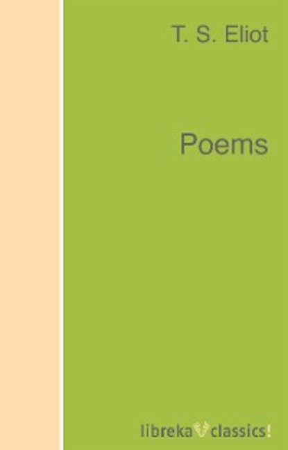 T. S. Eliot Poems t s eliot t s eliot reads the waste land four quartets and other po