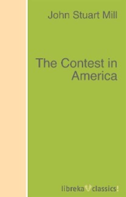 John Stuart Mill The Contest in America john s dinga navigating the contradictions of america