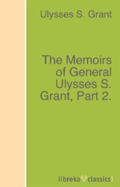 Ulysses S. Grant The Memoirs of General Ulysses S. Grant, Part 2. grant mcomie grant s getaways guide to wildlife watching in oregon