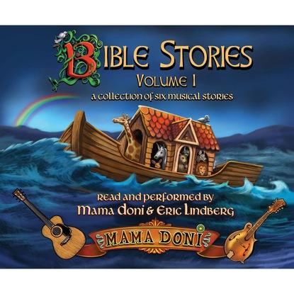Mama Doni Bible Stories, Vol. 1 (Unabridged) недорого