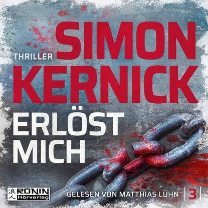 Simon Kernick Erlöst mich - Dennis Milne 3 (Ungekürzt) недорого