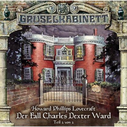 H.P. Lovecraft Gruselkabinett, Folge 25: Der Fall Charles Dexter Ward (Folge 2 von 2) h p lovecraft gruselkabinett folge 25 der fall charles dexter ward folge 2 von 2