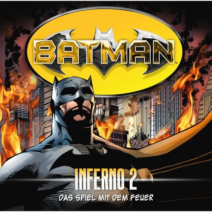 Alex Irvine Batman, Inferno, Folge 2: Das Spiel mit dem Feuer rostock rainer m spiel mit dem feuer