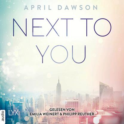 April Dawson Next to You - Up-All-Night-Reihe, Teil 2 (Ungekürzt) karin slaughter belladonna grant county reihe teil 1 ungekürzt
