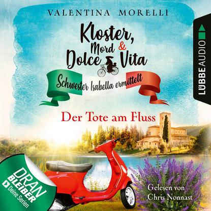 Valentina Morelli Der Tote am Fluss - Kloster, Mord und Dolce Vita - Schwester Isabella ermittelt, Folge 2 (Ungekürzt)