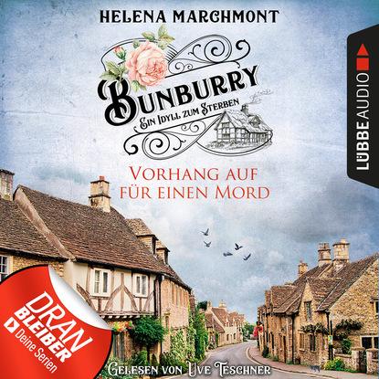 Helena Marchmont Vorhang auf für einen Mord - Ein Idyll zum Sterben - Ein englischer Cosy-Krimi - Bunburry, Folge 1 (Ungekürzt) lena johannson mord auf dem dornbusch ein hiddensee krimi ungekürzt