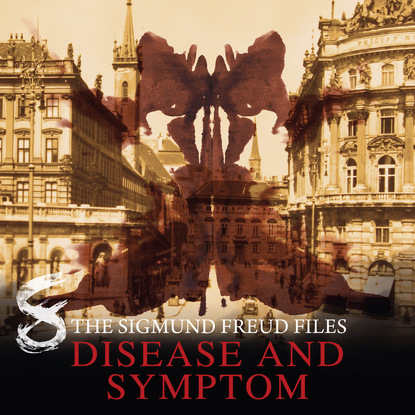 Heiko Martens A Historical Psycho Thriller Series - The Sigmund Freud Files, Episode 8: Disease and Symptom николай игнатьевич конюхов psycho cosmic energies and russia