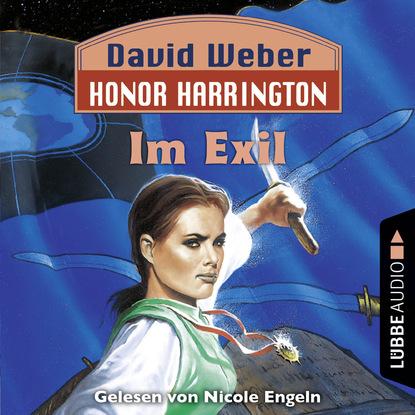 David Weber Im Exil - Honor Harrington, Teil 5 (Ungekürzt) недорого