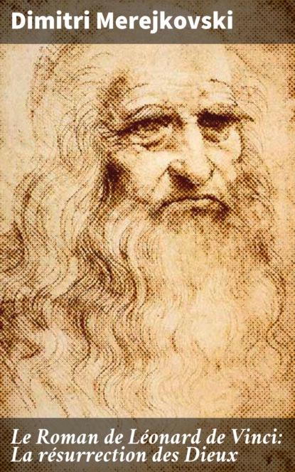 Dimitri Merejkovski Le Roman de Léonard de Vinci: La résurrection des Dieux
