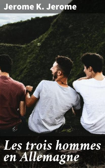 Les trois hommes en Allemagne